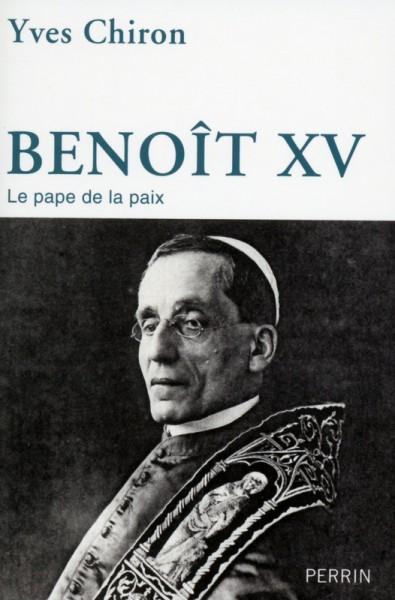 Benoît XV le pape de la paix Yves Chiron