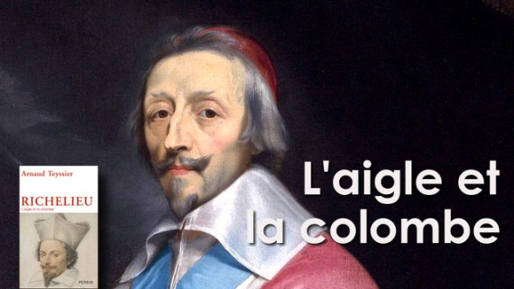 Richelieu aigle colombe Arnaud Teyssier Livre