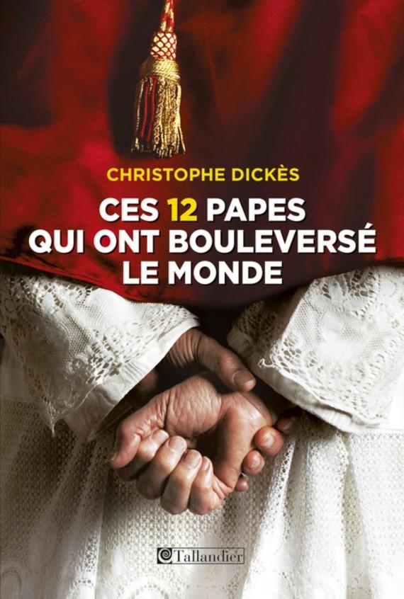 Christophe Dickès 12 papes Dictionnaire Vatican Saint-Siège