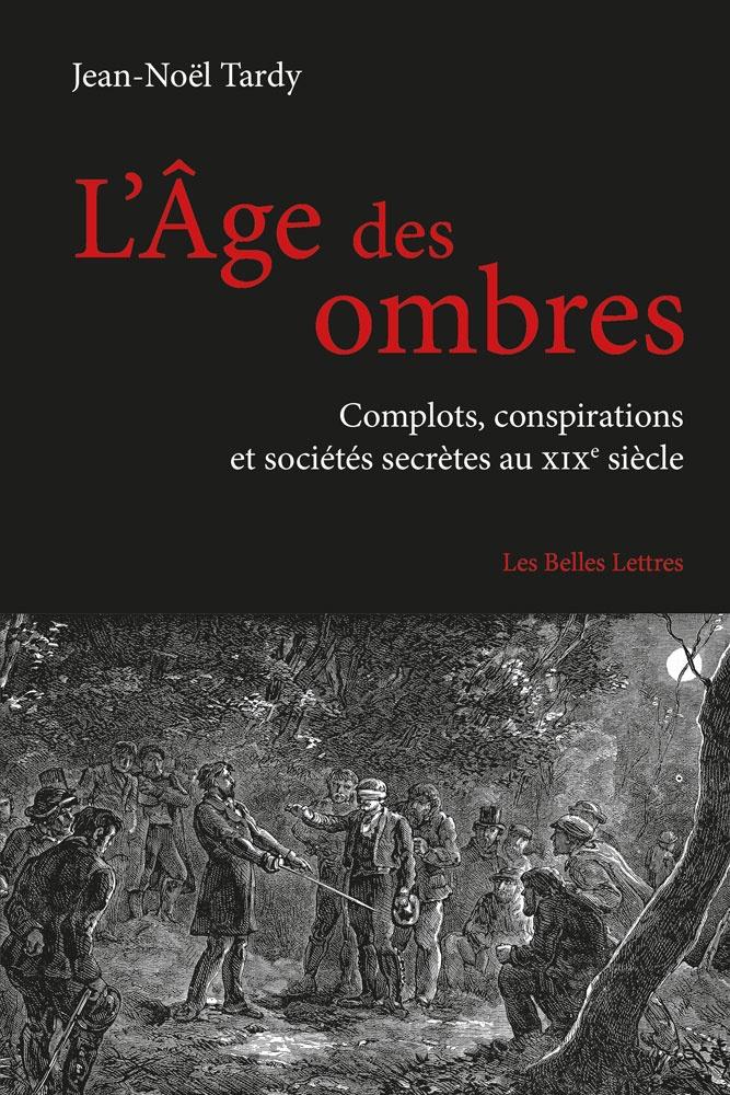 Jean-Noël Tardy Age Ombres Complots conspirations sociétés secrètes
