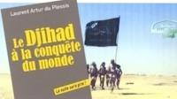 Le djihad à la conquête du monde: Laurent Artur du Plessis, éditions Jean-Cyrille Godefroy
