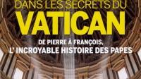 """""""Dans les secrets du Vatican"""", une synthèse libérale contre l'Eglise"""