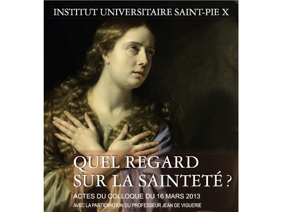 regard sainteté Institut Universitaire Saint Pie X Colloque