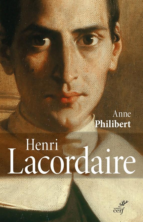 Henri Lacordaire personnalité catholique majeure XIXème siècle Anne Philibert