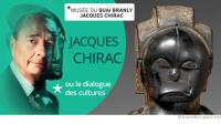 Exposition: ARTS PREMIERS Jacques Chirac ou le dialogue des cultures ♠