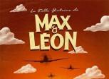 COMEDIE<br>La folle histoire de Max et Léon ♠