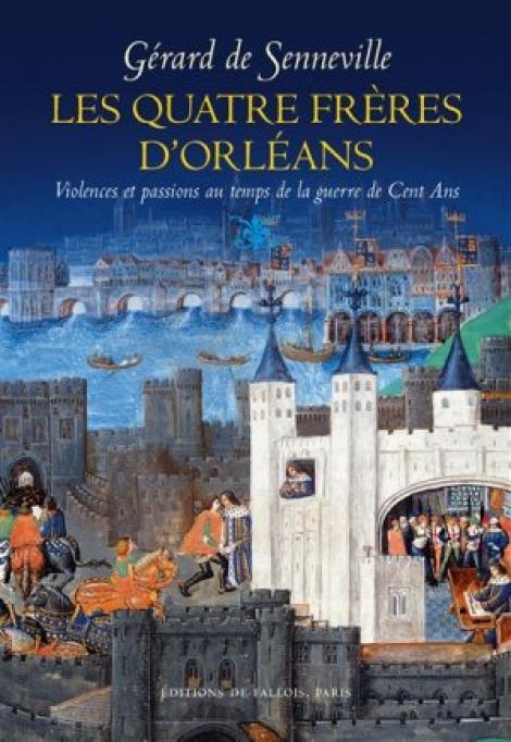 quatre frères Orléans Gérard Senneville