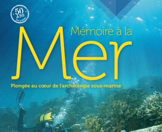 Mémoire Mer plongée coeur archéologie sous marine histoire exposition