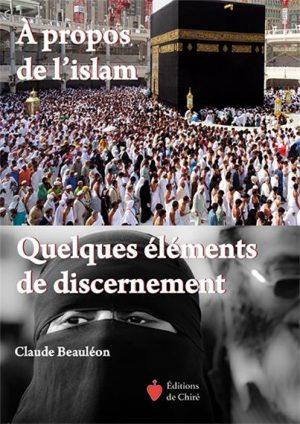 propos islam quelques éléments discernement Claude Beauléon Livre