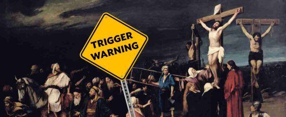 trigger warnings crucifixion Christ