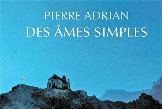 âmes simples Pierre Adrian foi clair obscur