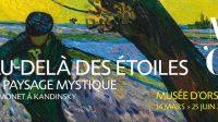 Au-delà des étoiles, le paysage mystique de Monet à Kandinsky du 14 mars au 25 juin 2017, Musée d'Orsay.