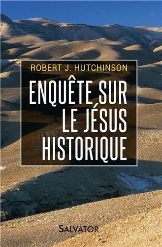 Enquête Jésus historique rationalisme antichrétien démontage