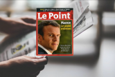 Le billet&nbsp;:<br>Interview au <em>Point</em>&nbsp;: Macron, homme d'Etat 2017-2022