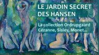 Exposition: PEINTURELe jardin secret des Hansen ♥♥♥♥