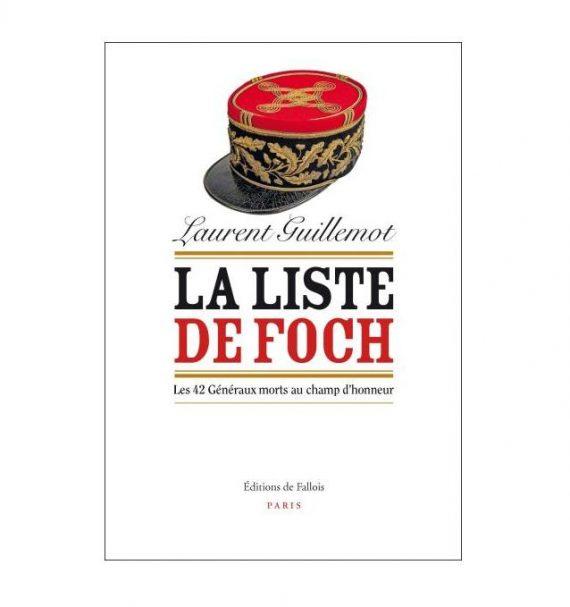 Liste Foch 42 Généraux morts champ honneur Laurent Guillemot