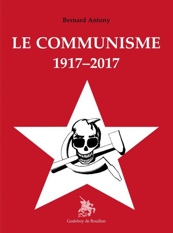 Bernard Antony livre Le communisme 1917 2017 joubert
