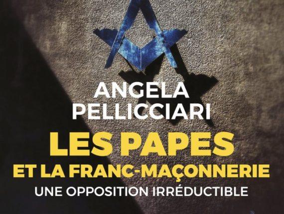 papes franc maçonnerie opposition séculaire Angela Pellicciari