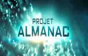 Projet Almanac ♠ Cinéma Science-fiction
