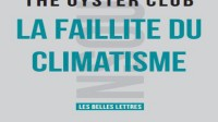 La faillite du climatisme: The Oyster Club, éditions Les Belles Lettres, 93 pages.