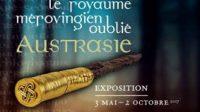 Exposition: ARCHEOLOGIE/HISTOIRE Austrasie, le royaume mérovingien oublié ♥♥