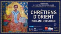 Une intéressante et émouvante exposition sur les Chrétiens d'Orient à l'Institut du Monde Arabe