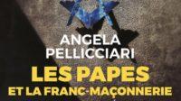 Les papes et la franc-maçonnerie – Une opposition séculaire: Angela Pellicciari