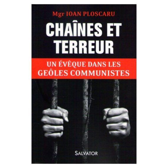 Mgr Ioan Ploscaru Chaines terreur eveque geoles communistes