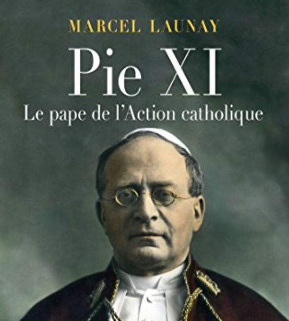 Pie XI pape action catholique Marcel Launay
