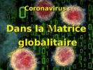 Coronavirus : Dans la Matrice globalitaire